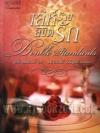 เล่ห์ร้ายลิขิตรัก (AAR's Top 100 Romances for 1998) (Double Standards) / จูดิธ แมคนอธ (Judith McNaught); ชนากานต์ วังวิบูลย์(แปล) :: มัดจำ 500 ฿, ค่าเช่า 39 ฿ (แพรวสำนักพิมพ์ - Romantic) FF_AR_0059